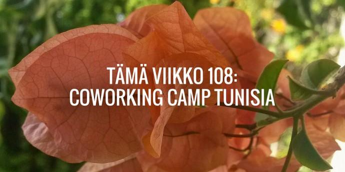 Tämä viikko 108: Coworking Camp Tunisia