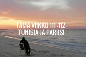 Tämä viikko 111-112: Tunisia ja Pariisi