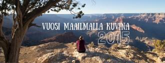 2015 - vuosi maailmalla kuvina