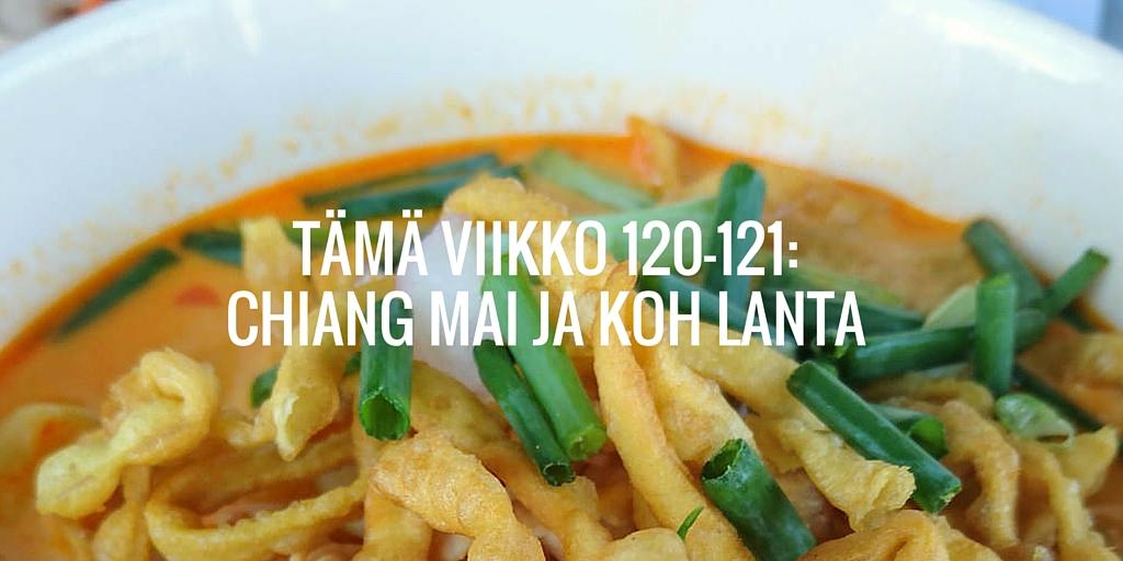 Tämä viikko 120-121: Chiang Mai ja Koh Lanta