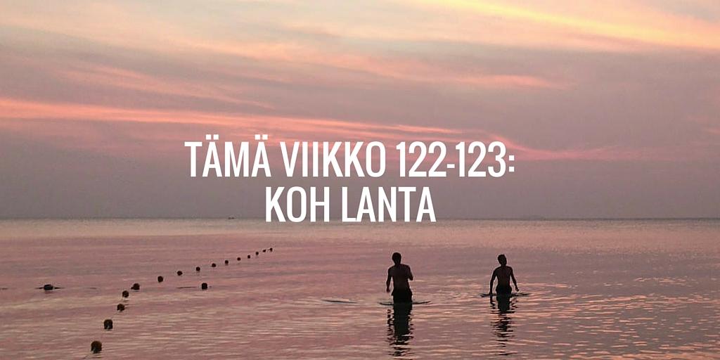 Tämä viikko 122-123: Koh Lanta